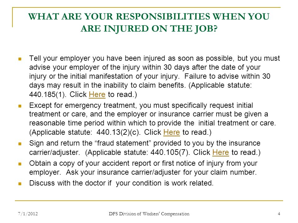 WHAT ARE YOUR RESPONSIBILITIES WHEN YOU ARE INJURED ON THE JOB