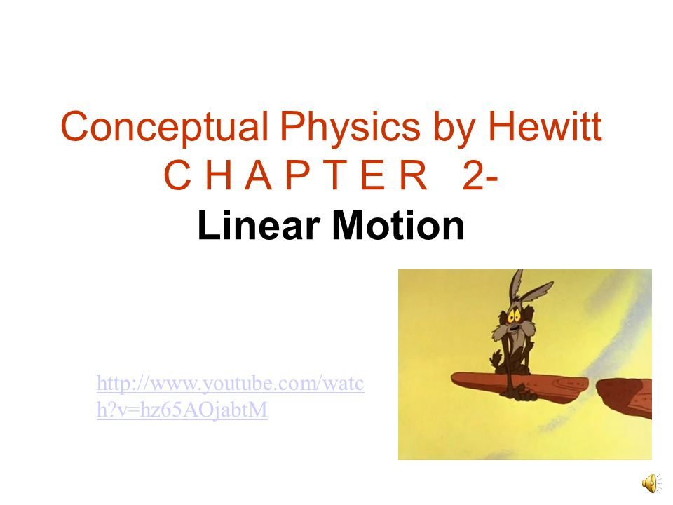 Conceptual Physics by Hewitt C H A P T E R 2- Linear Motion