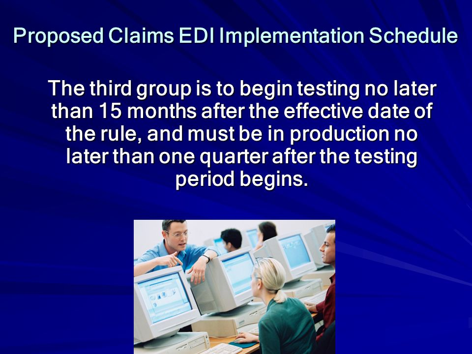 Proposed Claims EDI Implementation Schedule