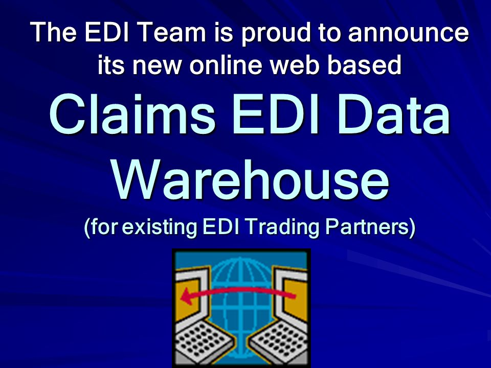 (for existing EDI Trading Partners)