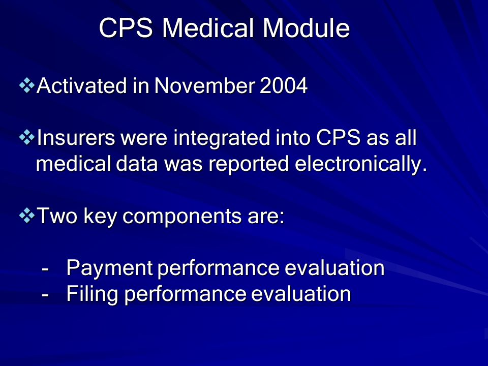 CPS Medical Module Activated in November 2004