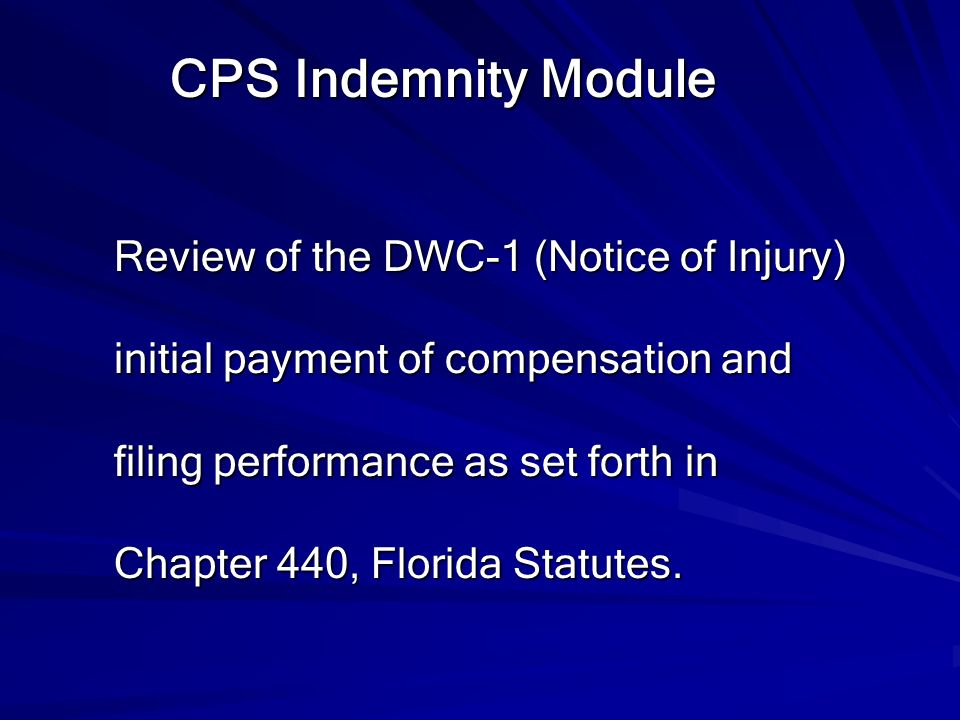 CPS Indemnity Module Review of the DWC-1 (Notice of Injury)
