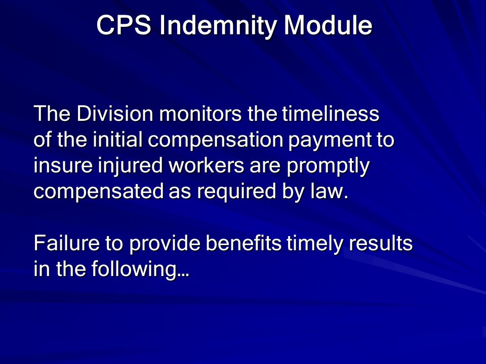 CPS Indemnity Module The Division monitors the timeliness