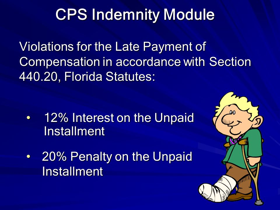 CPS Indemnity Module Violations for the Late Payment of Compensation in accordance with Section 440.20, Florida Statutes: