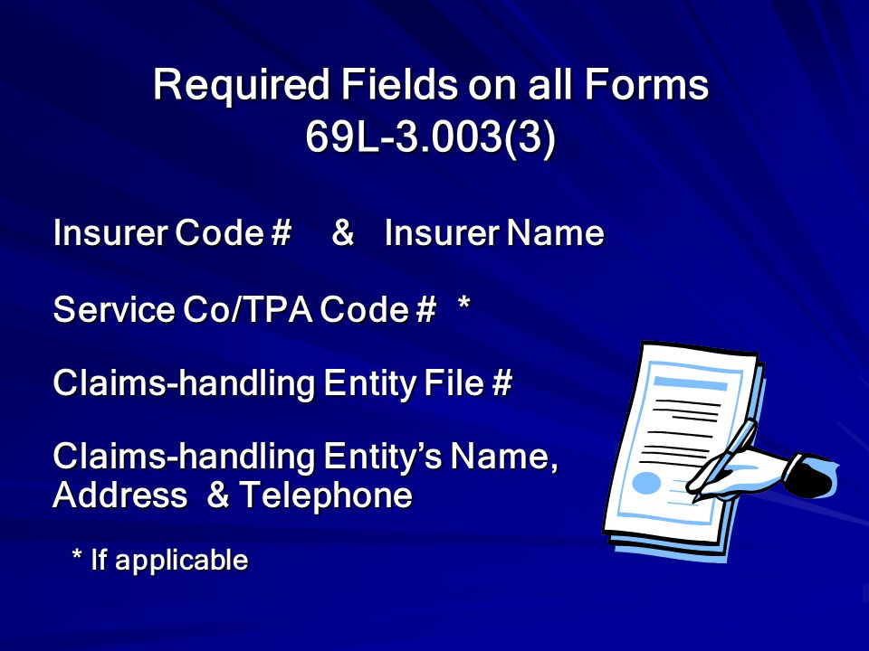 Required Fields on all Forms 69L-3.003(3)