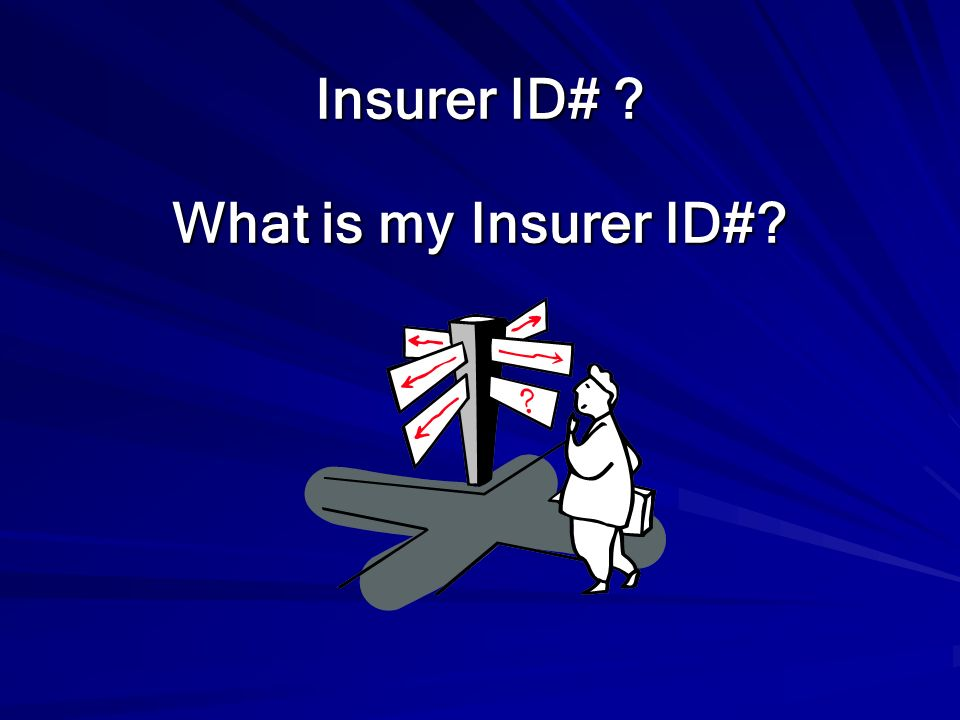 Insurer ID# What is my Insurer ID#
