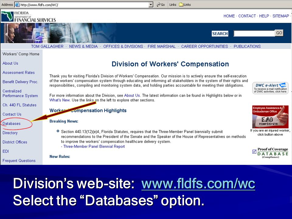 Division's web-site: www.fldfs.com/wc Select the Databases option.