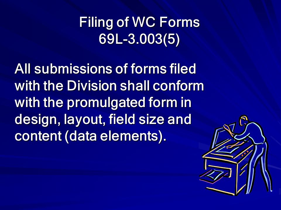 Filing of WC Forms 69L-3.003(5)