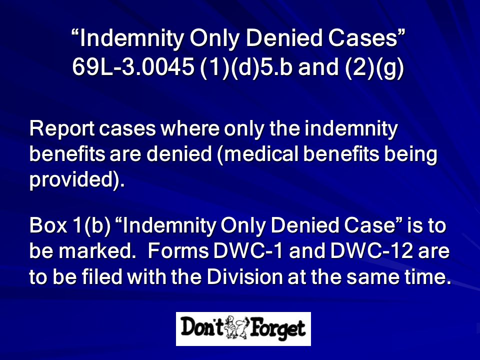 Indemnity Only Denied Cases 69L (1)(d)5.b and (2)(g)