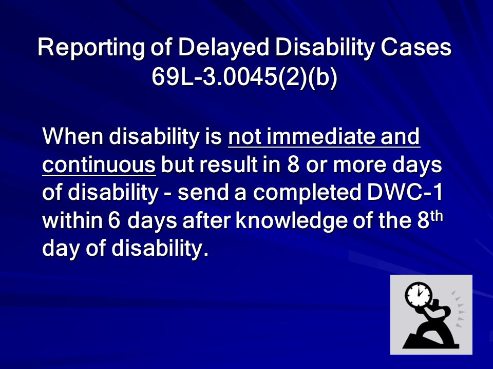 Reporting of Delayed Disability Cases 69L-3.0045(2)(b)