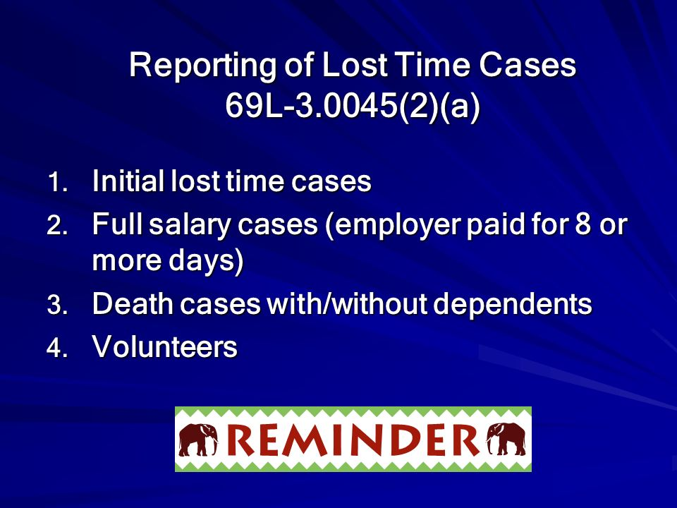 Reporting of Lost Time Cases 69L-3.0045(2)(a)