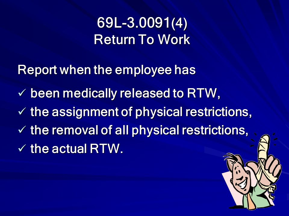 69L-3.0091(4) Return To Work Report when the employee has