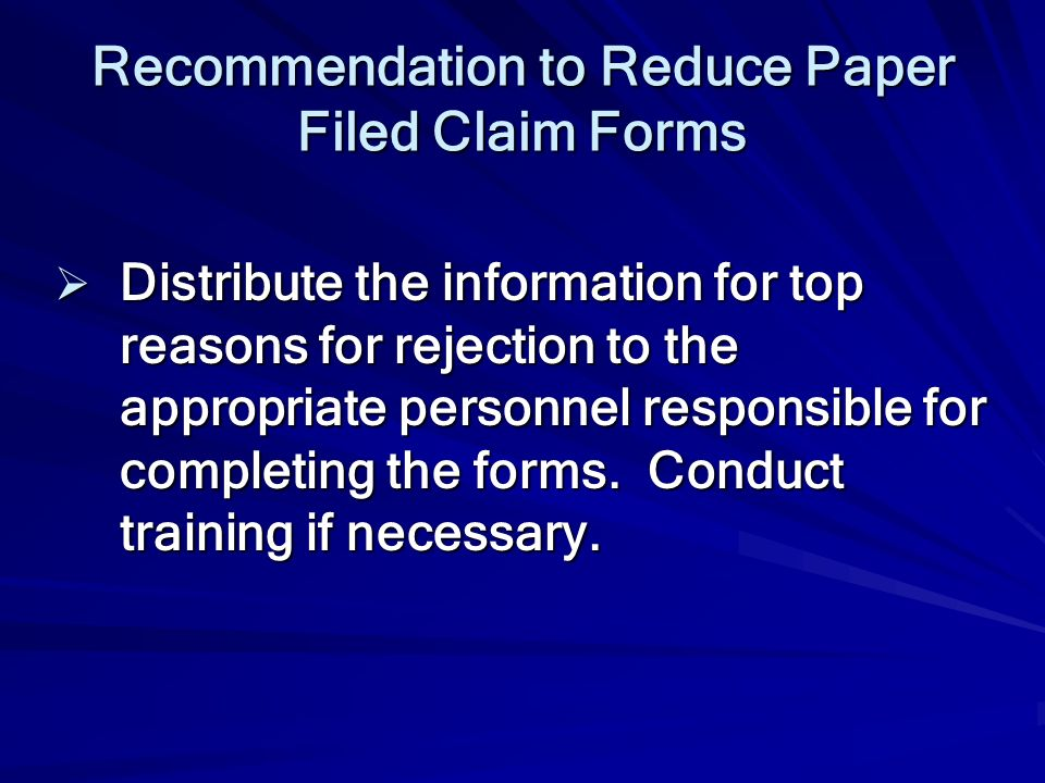 Recommendation to Reduce Paper Filed Claim Forms