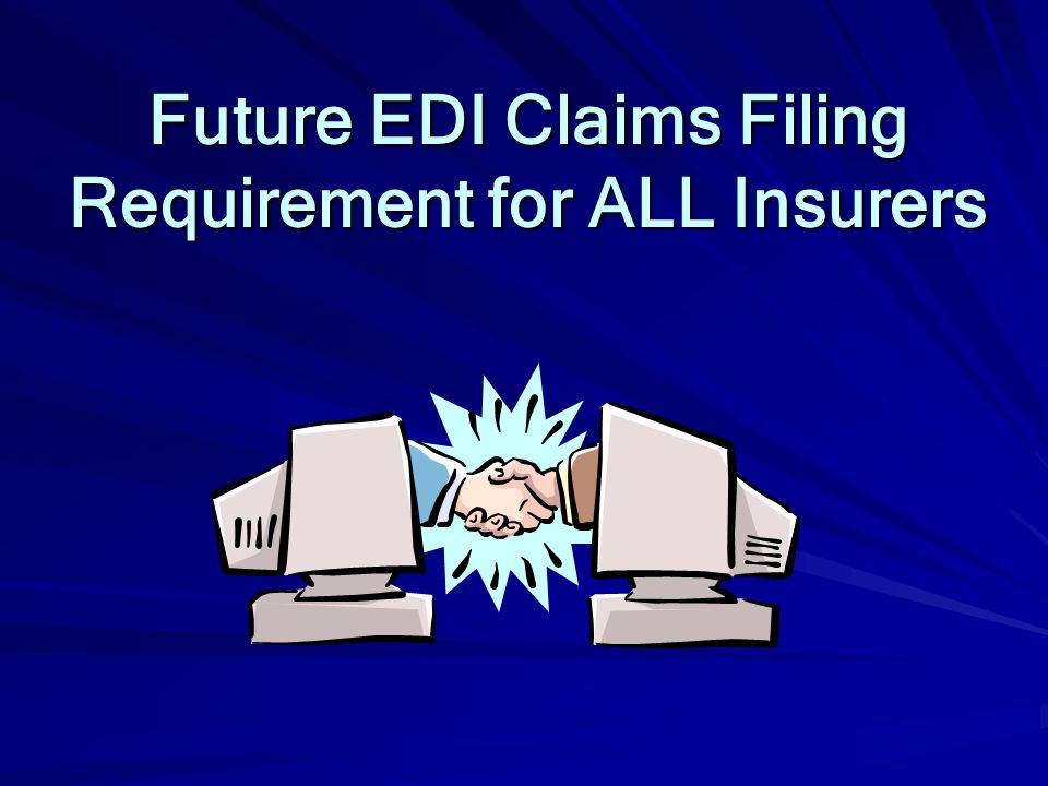 Future EDI Claims Filing Requirement for ALL Insurers