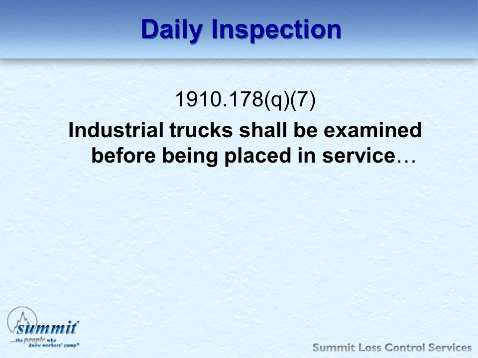 Industrial trucks shall be examined before being placed in service…