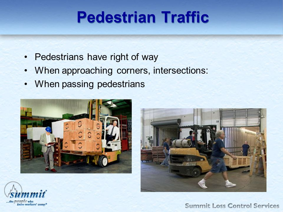 Pedestrian Traffic Pedestrians have right of way