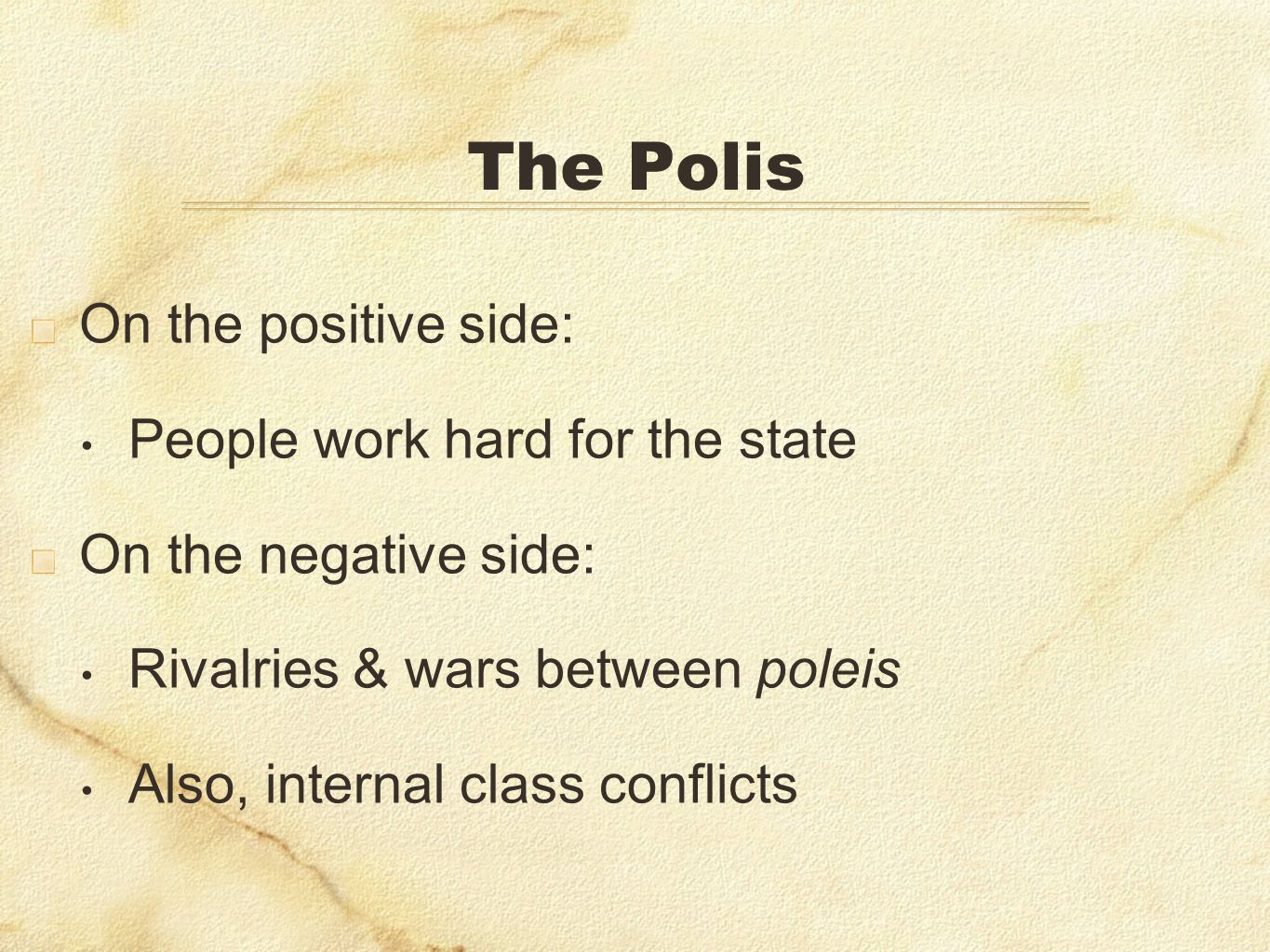 The Polis On the positive side: People work hard for the state