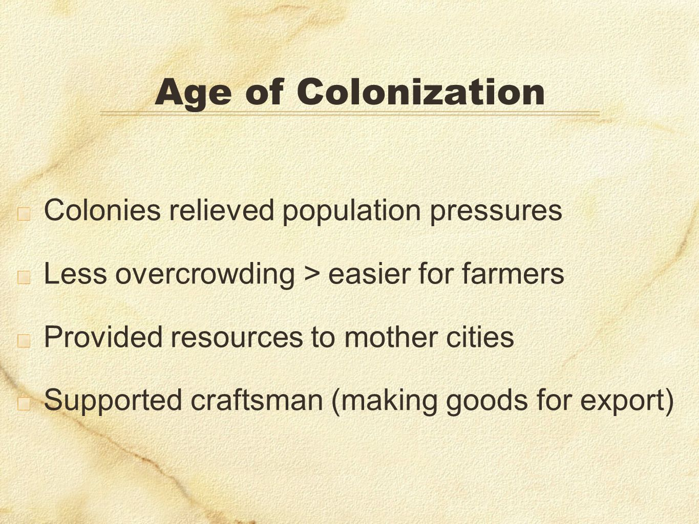 Age of Colonization Colonies relieved population pressures