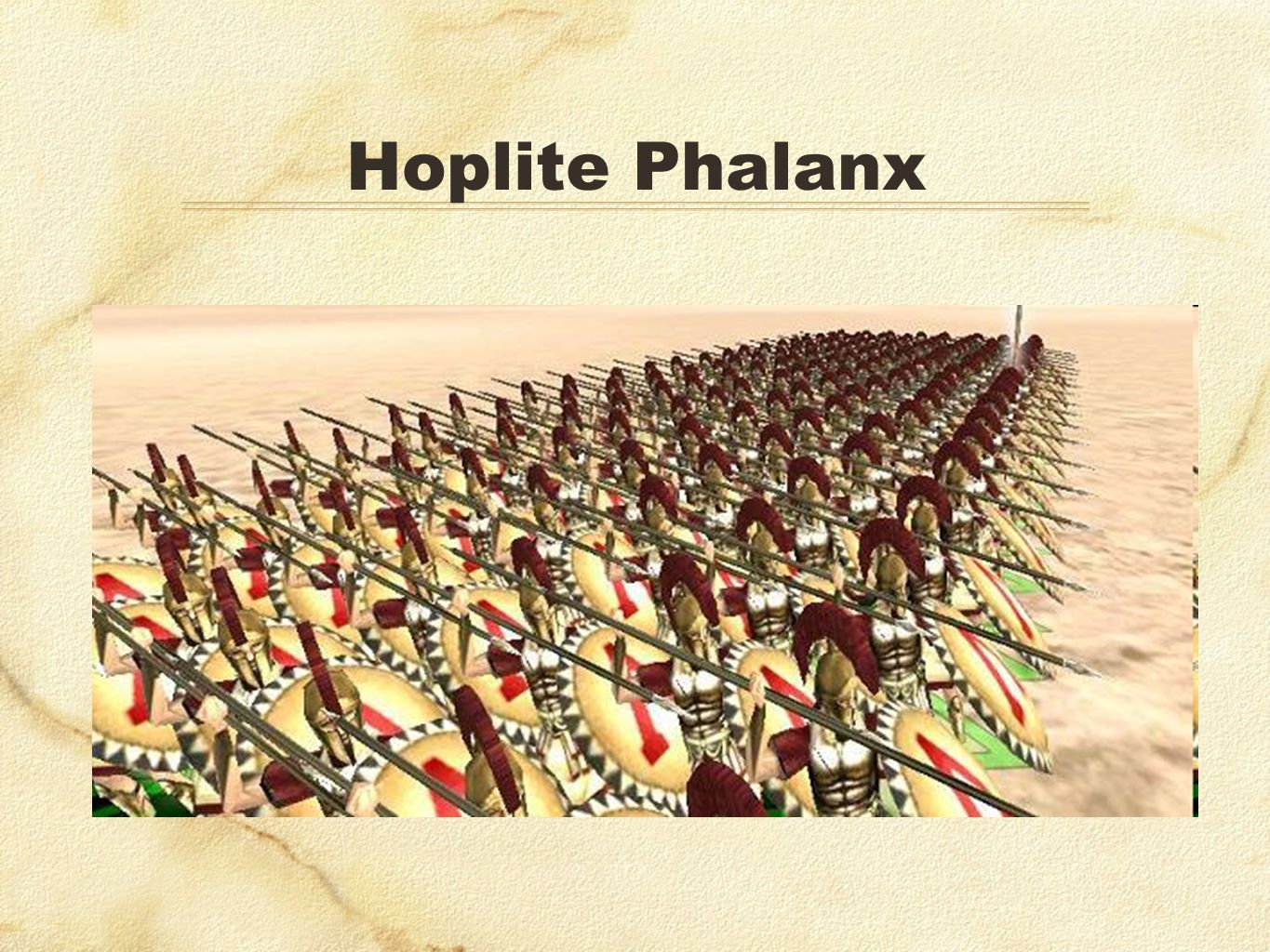 Hoplite Phalanx Also on islands of the Aegean, but nothing as influential as…