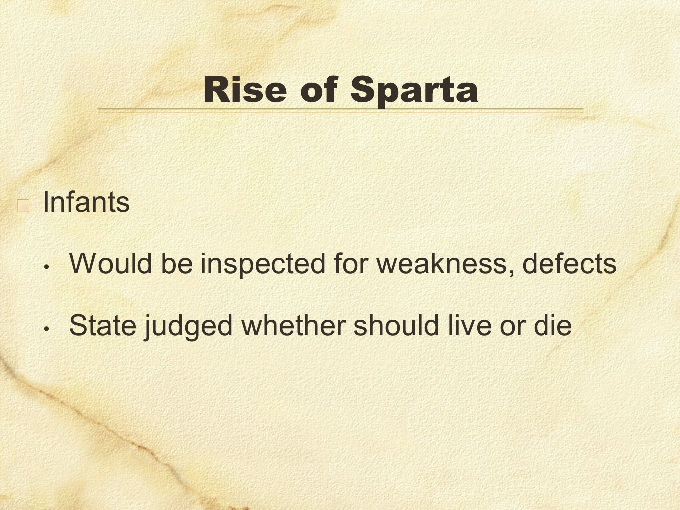 Rise of Sparta Infants Would be inspected for weakness, defects