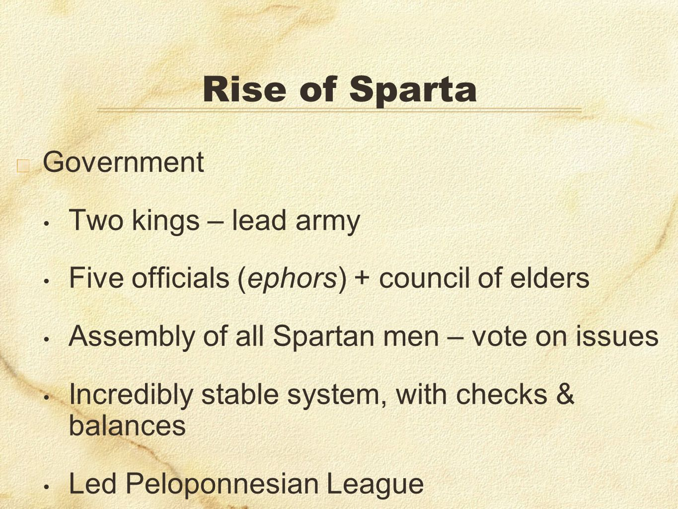 Rise of Sparta Government Two kings – lead army