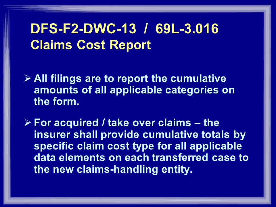 DFS-F2-DWC-13 / 69L-3.016 Claims Cost Report