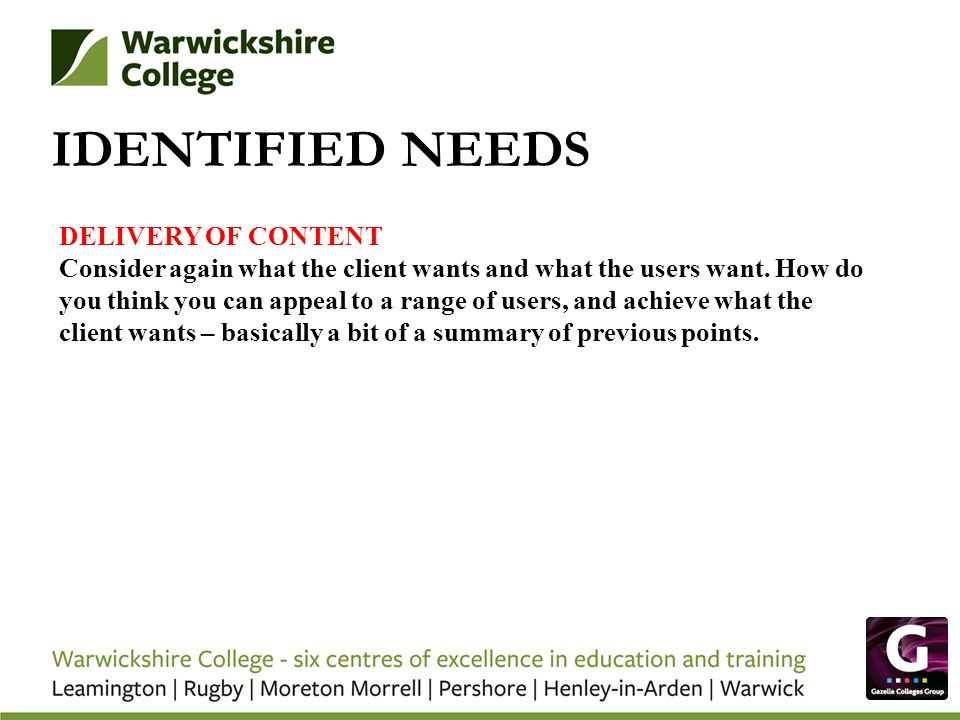 IDENTIFIED NEEDS DELIVERY OF CONTENT
