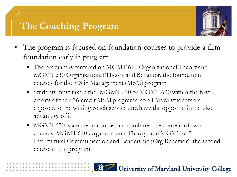 The Coaching Program The program is focused on foundation courses to provide a firm foundation early in program.