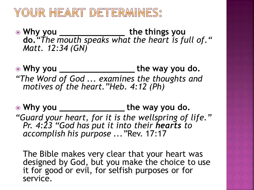 Your heart determines: