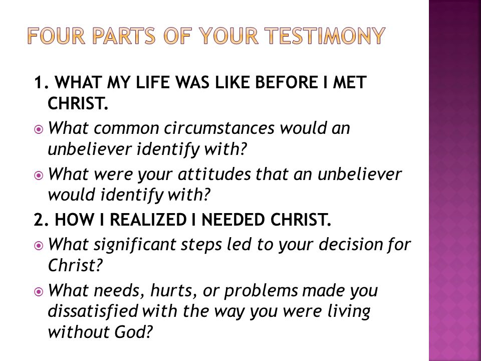 FOUR PARTS OF YOUR TESTIMONY