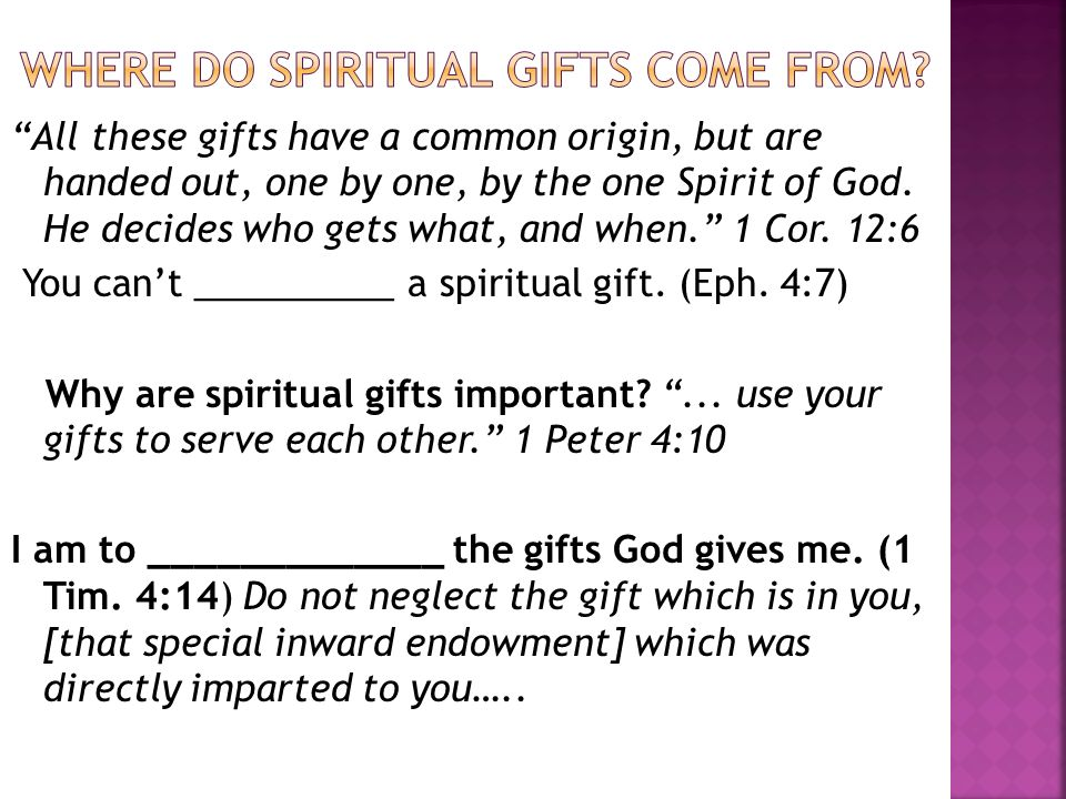 Where do spiritual gifts come from