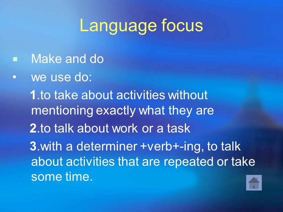 Language focus Make and do • we use do: