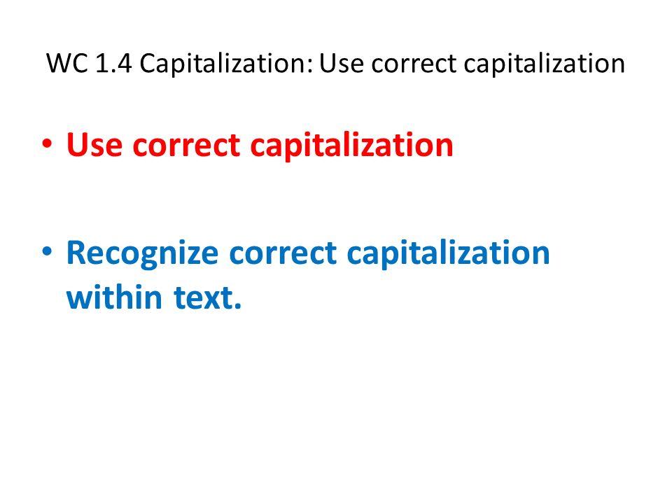 WC 1.4 Capitalization: Use correct capitalization