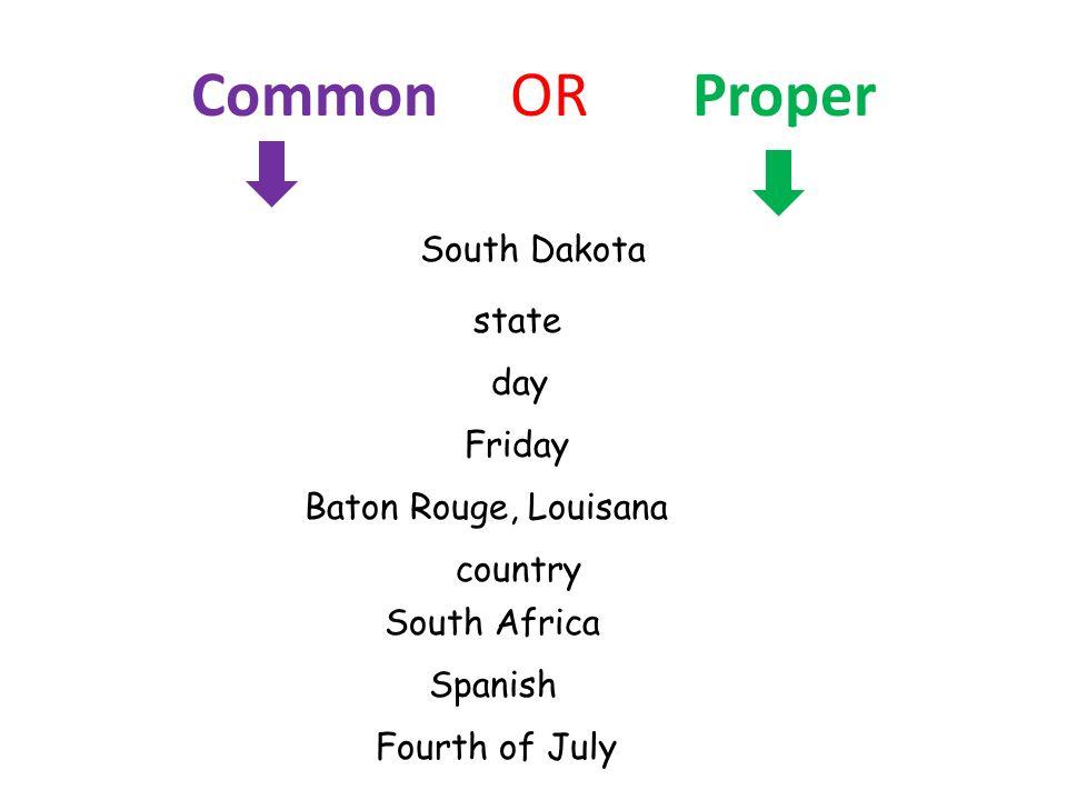 Common OR Proper South Dakota state day Friday Baton Rouge, Louisana