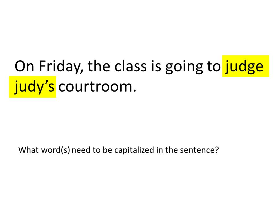 On Friday, the class is going to judge judy's courtroom