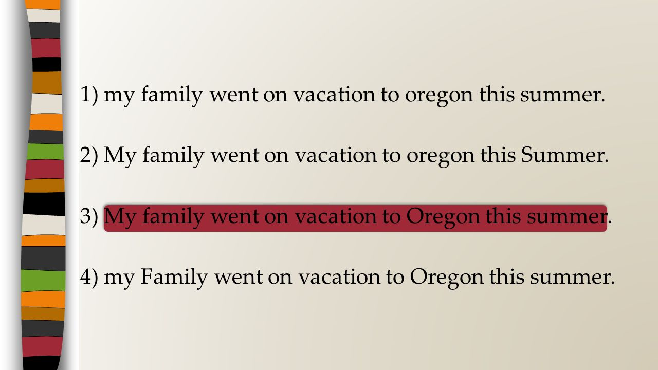 1) my family went on vacation to oregon this summer