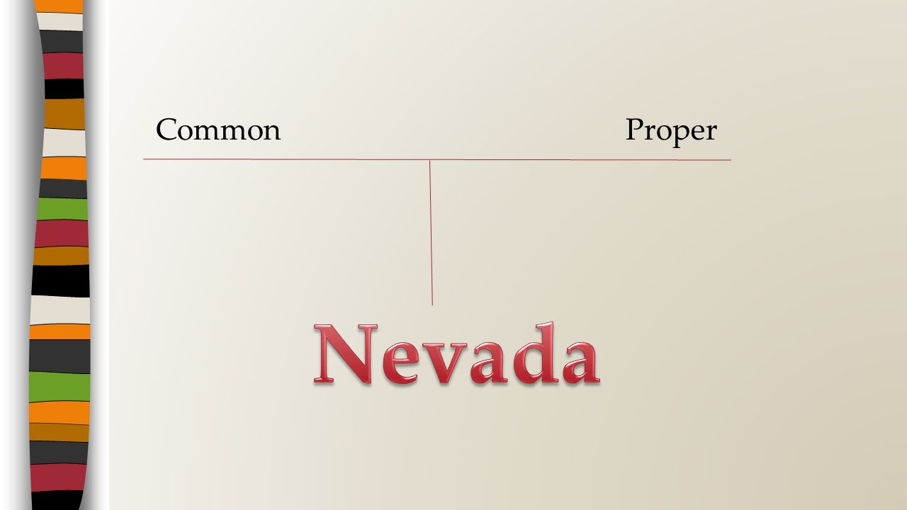 Common Proper Nevada