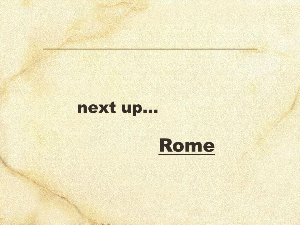 next up… Rome