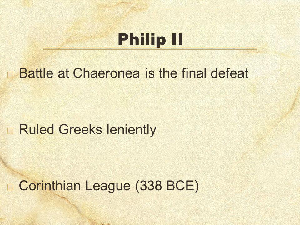 Philip II Battle at Chaeronea is the final defeat