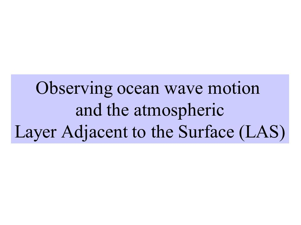 Observing ocean wave motion and the atmospheric