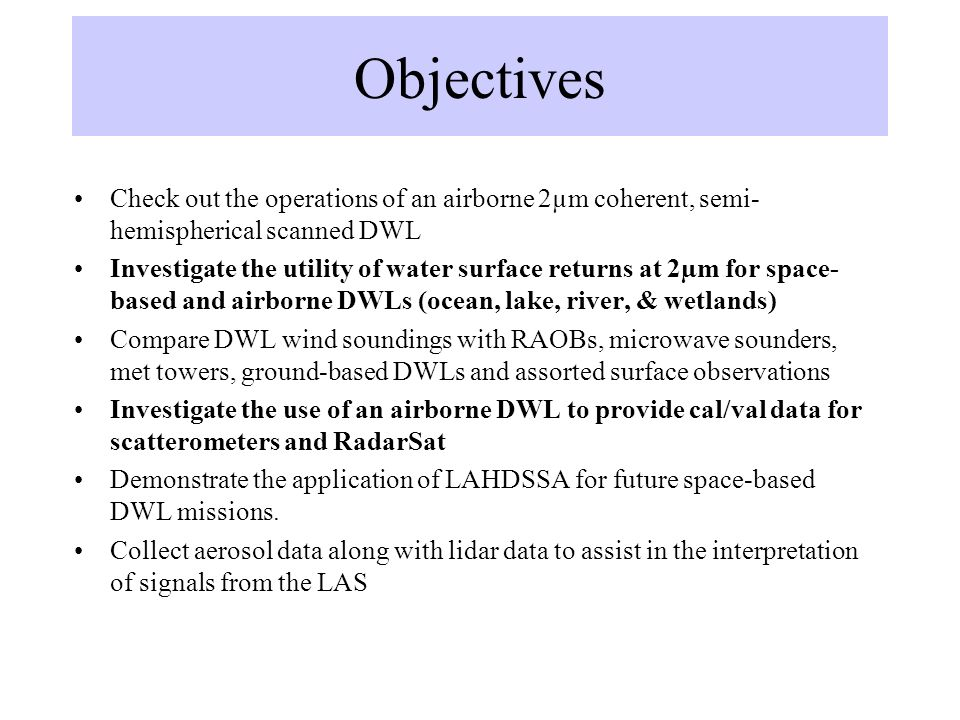 Objectives Check out the operations of an airborne 2µm coherent, semi-hemispherical scanned DWL.