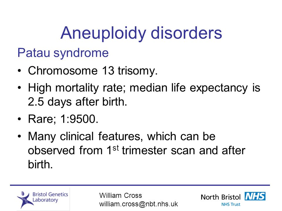 Aneuploidy disorders Patau syndrome Chromosome 13 trisomy.
