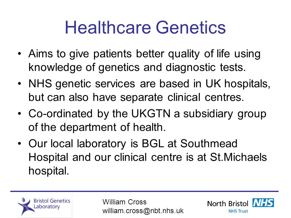 Healthcare Genetics Aims to give patients better quality of life using knowledge of genetics and diagnostic tests.