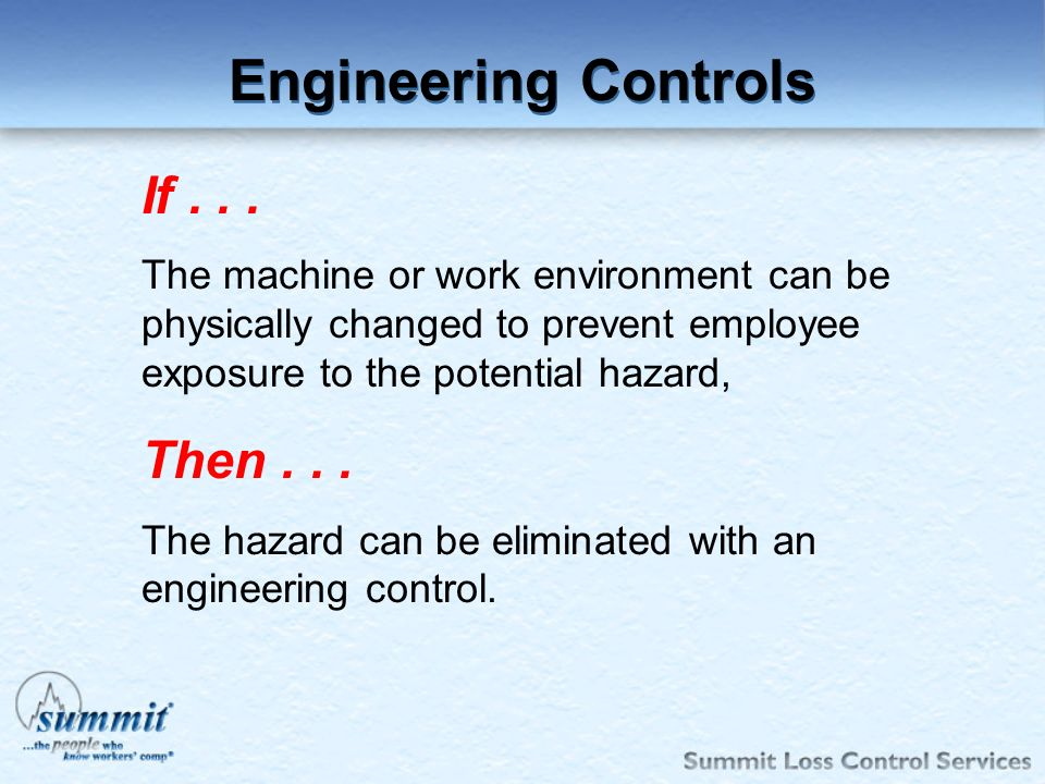 Engineering Controls If Then . . .
