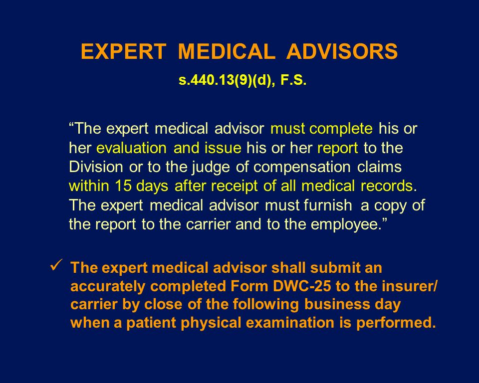 EXPERT MEDICAL ADVISORS s.440.13(9)(d), F.S.