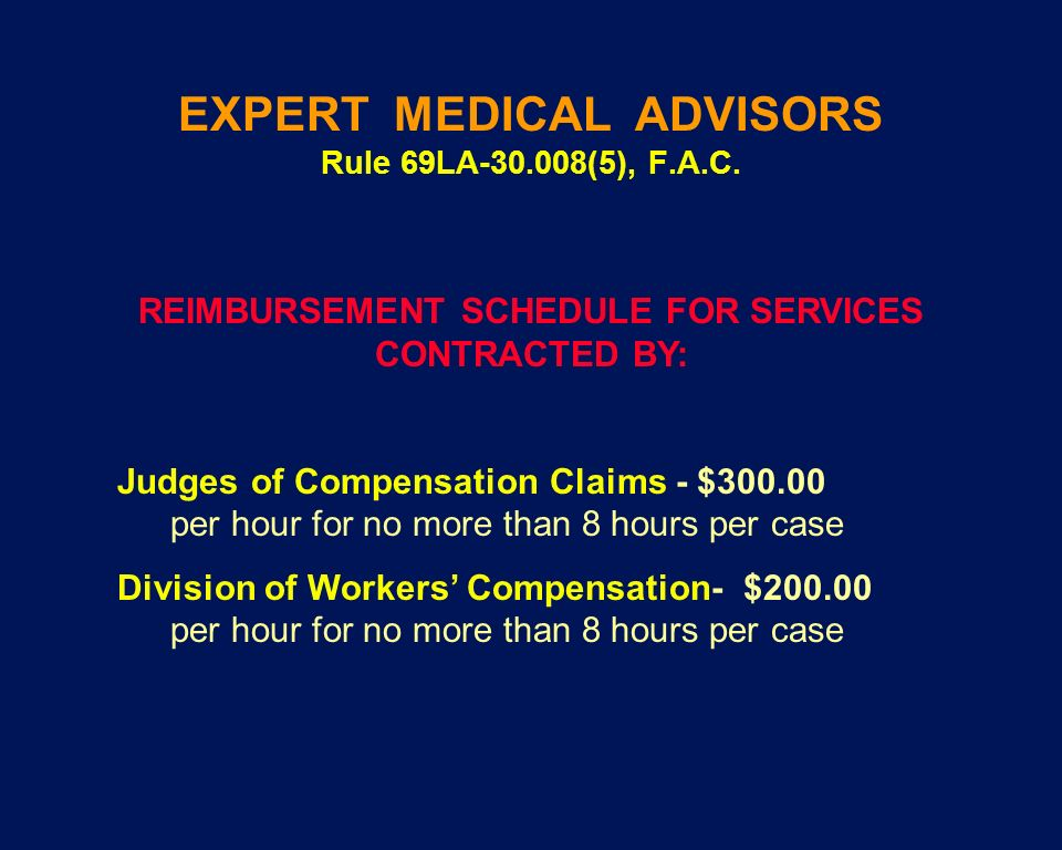 EXPERT MEDICAL ADVISORS Rule 69LA-30.008(5), F.A.C.