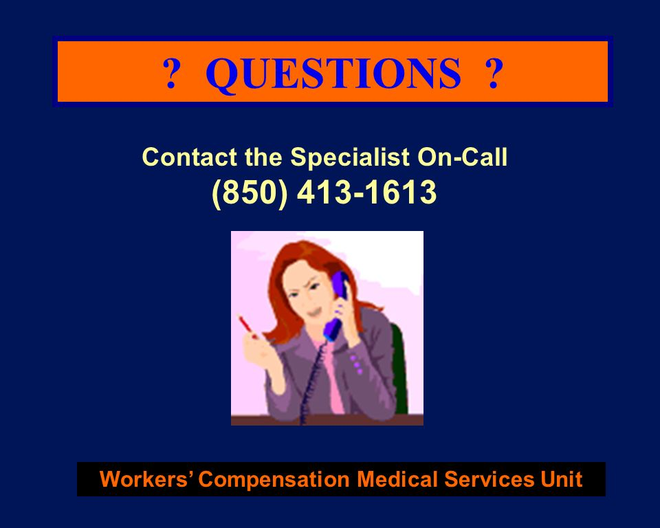 QUESTIONS (850) 413-1613 Contact the Specialist On-Call