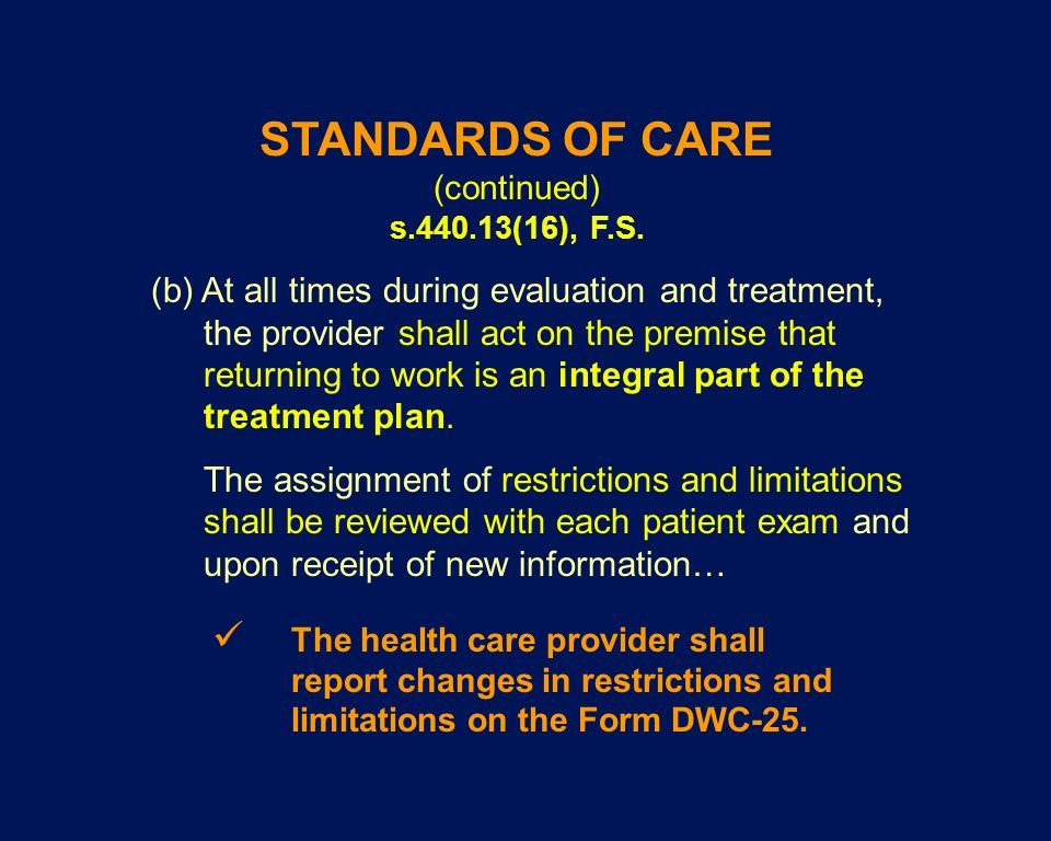 STANDARDS OF CARE (continued) s.440.13(16), F.S.