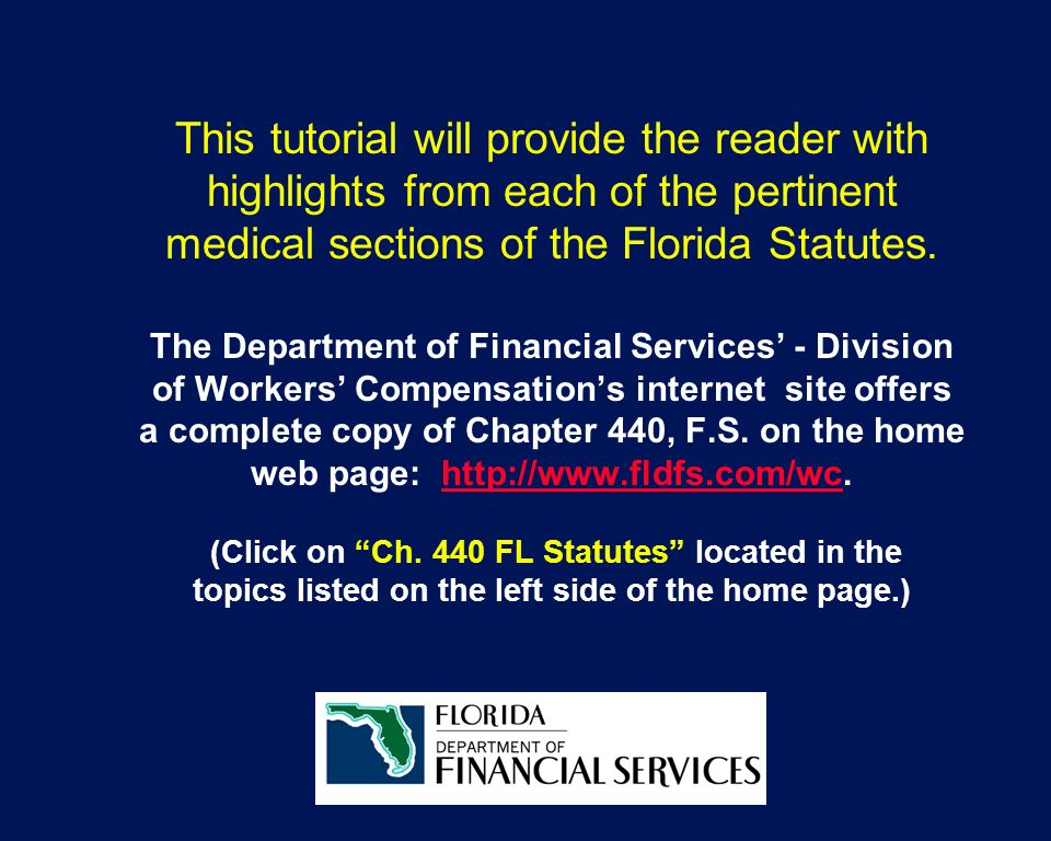 This tutorial will provide the reader with highlights from each of the pertinent medical sections of the Florida Statutes.