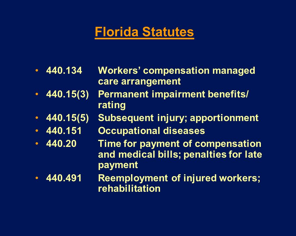 Florida Statutes 440.134 Workers' compensation managed care arrangement. 440.15(3) Permanent impairment benefits/ rating.